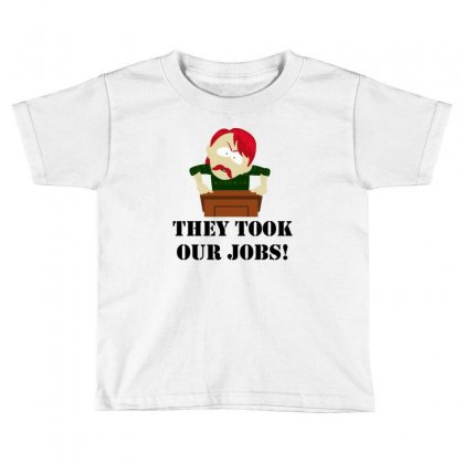 New They Took Our Jobs Toddler T-shirt Designed By Reotechart