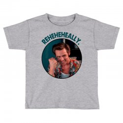 ace ventura reheheheally Toddler T-shirt | Artistshot
