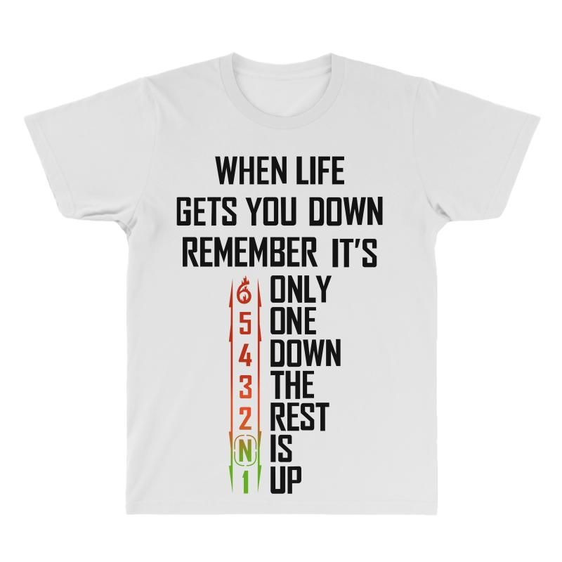 Its Only One Down The Rest Is Up When Life Gets You Standard Unisex T-shirt