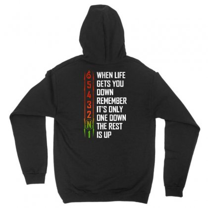 When Life Gets You Down Remember It's Only One Down The Rest Is Up For Unisex Hoodie Designed By Sengul