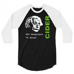 albert einstein theory of 7% proof geeky science cider scrumpy drinkin 3/4 Sleeve Shirt | Artistshot