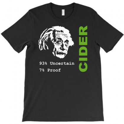 Albert Einstein Theory Of 7% Proof Geeky Science Cider Scrumpy Drinkin T-shirt Designed By Mdk Art