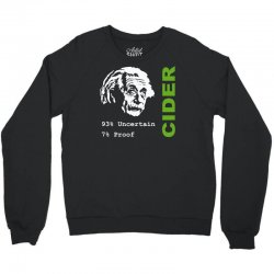 albert einstein theory of 7% proof geeky science cider scrumpy drinkin Crewneck Sweatshirt | Artistshot