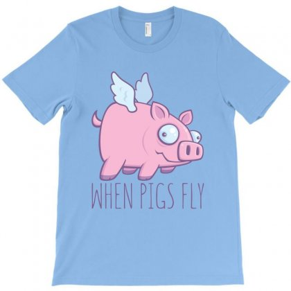 When Pigs Fly With Text T-shirt Designed By Fizzgig