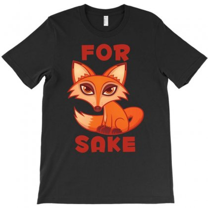 For Fox Sake T-shirt Designed By Fizzgig