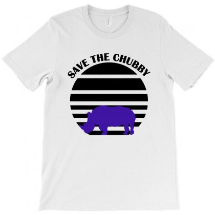Save The Chubby T-shirt Designed By Blqs Apparel