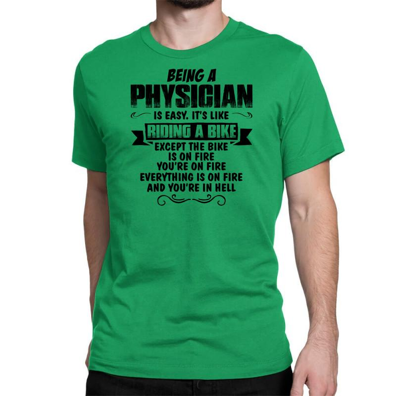 Being A Physician Copy Classic T-shirt   Artistshot