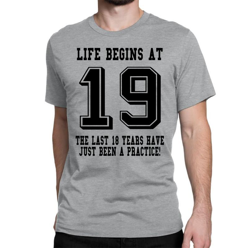 19th Birthday Life Begins At 19 Classic T-shirt | Artistshot
