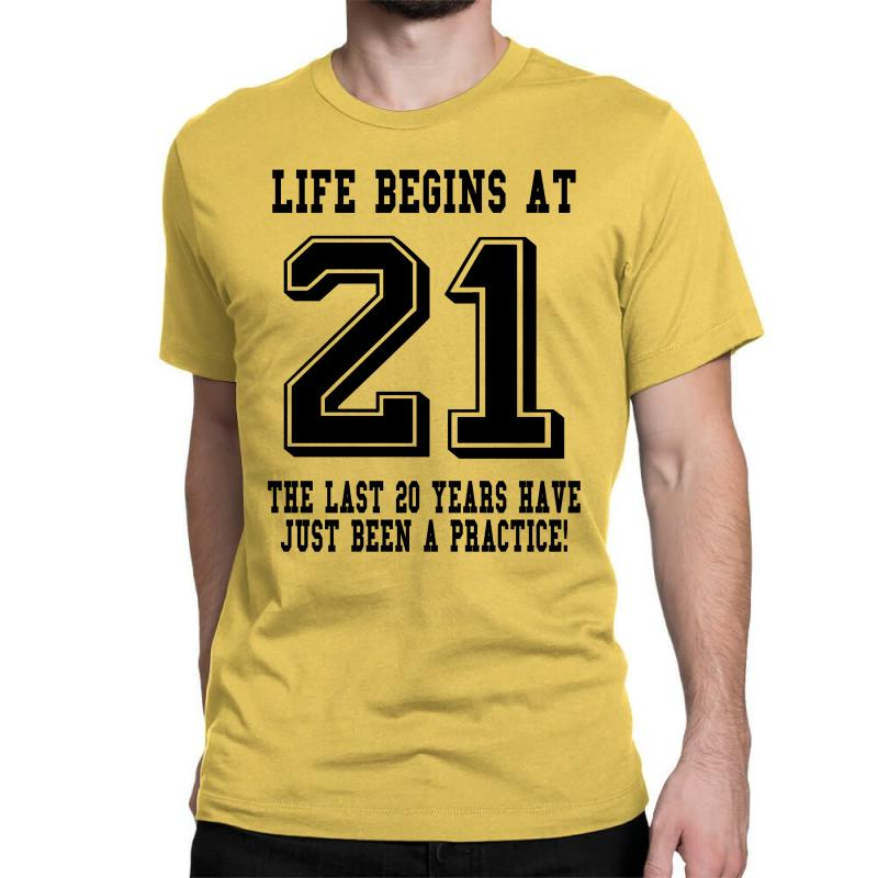 21st Birthday Life Begins At 21 Classic T-shirt | Artistshot