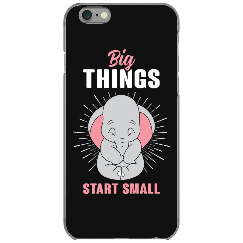 Custom Big Things Start Small Iphone 6 6s Case By Toweroflandrose ... 6e2c08e28bf07