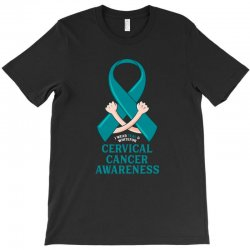 i wear teal and whitefor cervical cancer awareness for dark T-Shirt | Artistshot