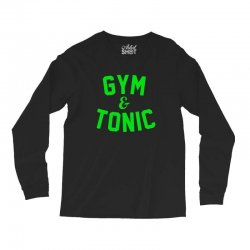 gym tonic Long Sleeve Shirts | Artistshot