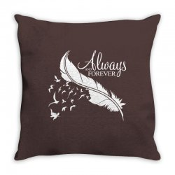 always and forever for dark Throw Pillow | Artistshot