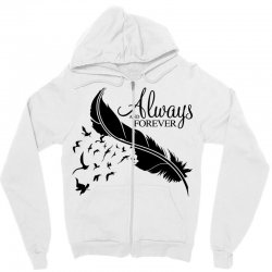 always and forever for light Zipper Hoodie | Artistshot