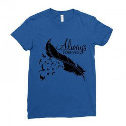always and forever for light Ladies Fitted T-Shirt | Artistshot