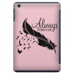 always and forever for light iPad Mini Case | Artistshot