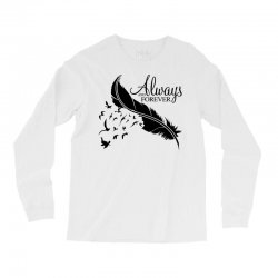 always and forever for light Long Sleeve Shirts | Artistshot