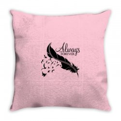 always and forever for light Throw Pillow | Artistshot