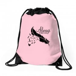 always and forever for light Drawstring Bags | Artistshot