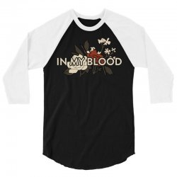 in my blood for dark 3/4 Sleeve Shirt | Artistshot