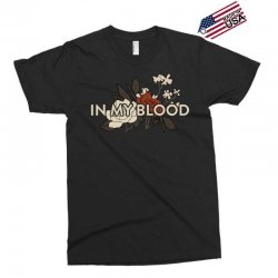 in my blood for dark Exclusive T-shirt | Artistshot
