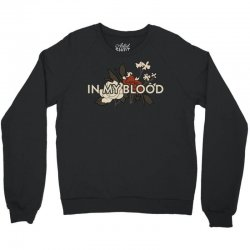 in my blood for dark Crewneck Sweatshirt | Artistshot