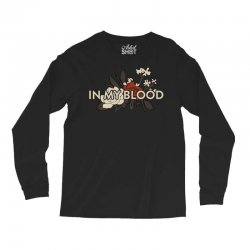 in my blood for dark Long Sleeve Shirts | Artistshot