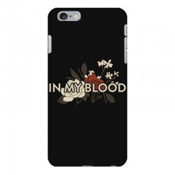 in my blood for dark iPhone 6 Plus/6s Plus Case | Artistshot