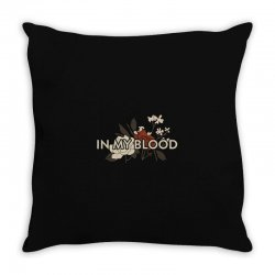 in my blood for dark Throw Pillow | Artistshot