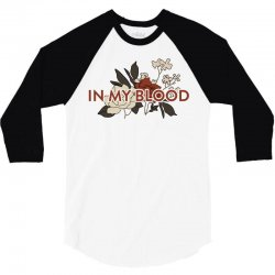 in my blood for light 3/4 Sleeve Shirt | Artistshot