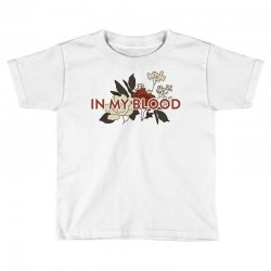 in my blood for light Toddler T-shirt | Artistshot