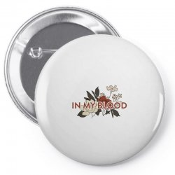 in my blood for light Pin-back button | Artistshot