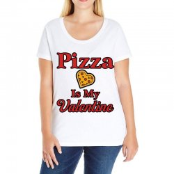 pizza is my valentine for light Ladies Curvy T-Shirt | Artistshot