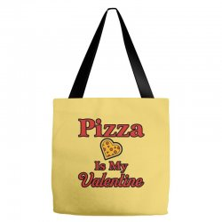 pizza is my valentine for light Tote Bags | Artistshot