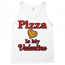 pizza is my valentine for light Tank Top | Artistshot
