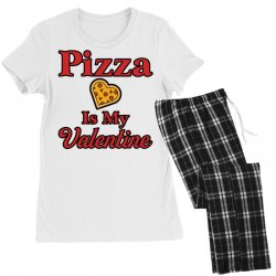 pizza is my valentine for light Women's Pajamas Set | Artistshot