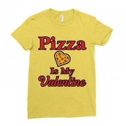 pizza is my valentine for light Ladies Fitted T-Shirt | Artistshot