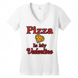 pizza is my valentine for light Women's V-Neck T-Shirt | Artistshot