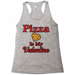 pizza is my valentine for light Racerback Tank | Artistshot