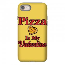 pizza is my valentine for light iPhone 8 Case | Artistshot