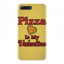 pizza is my valentine for light iPhone 7 Plus Case | Artistshot