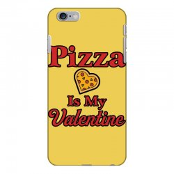 pizza is my valentine for light iPhone 6 Plus/6s Plus Case | Artistshot