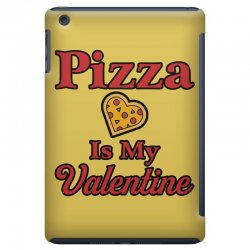 pizza is my valentine for light iPad Mini Case | Artistshot