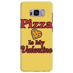 pizza is my valentine for light Samsung Galaxy S8 Plus Case | Artistshot