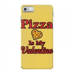 pizza is my valentine for light iPhone 7 Case | Artistshot