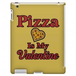 pizza is my valentine for light iPad 3 and 4 Case | Artistshot