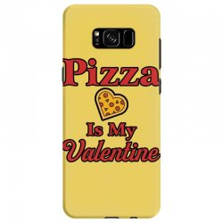 pizza is my valentine for light Samsung Galaxy S8 Case | Artistshot