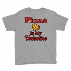 pizza is my valentine for light Youth Tee | Artistshot