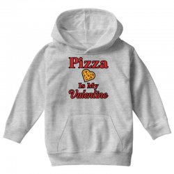 pizza is my valentine for light Youth Hoodie | Artistshot