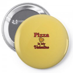 pizza is my valentine for light Pin-back button | Artistshot